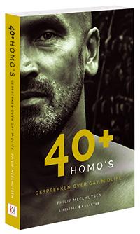 40+ Homo's. Gesprekken over Gay Midlife